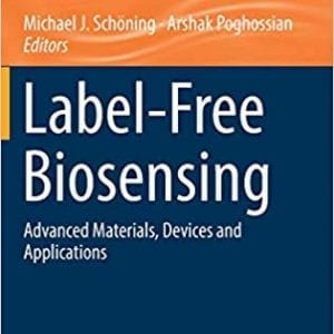 Label-Free Biosensing- Advanced Materials, Devices and Applications (Springer Series on Chemical Sensors and Biosensors)