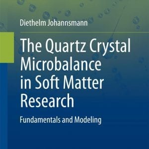 The Quartz Crystal Microbalance in Soft Matter Research- Fundamentals and Modeling