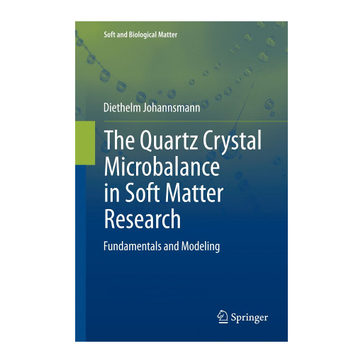 The Quartz Crystal Microbalance in Soft Matter Research Fundamentals and Modeling